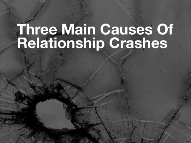 THREE MAIN CAUSES OF RELATIONSHIP CRASHES