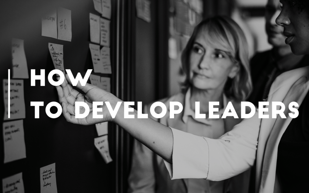HOW TO DEVELOP LEADERS PART 1 (Philosophical)